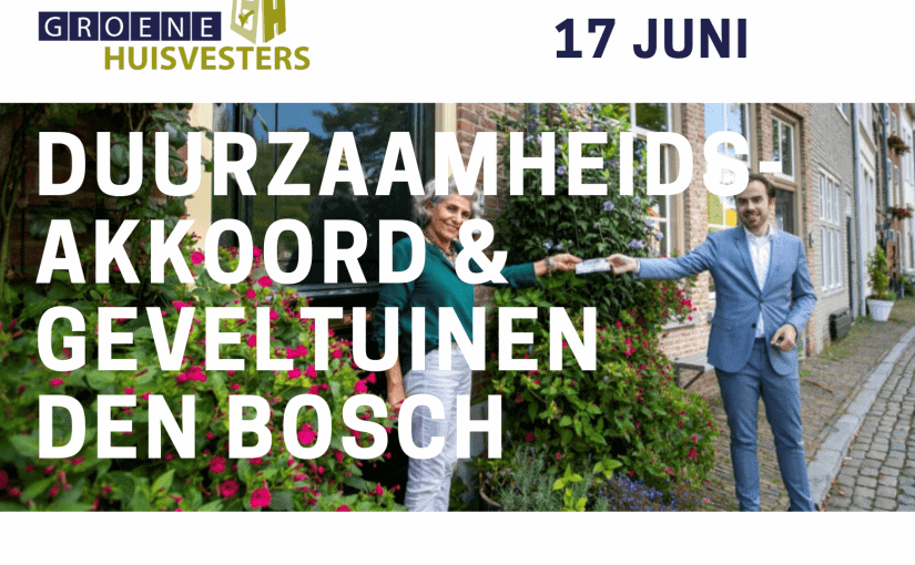 Duurzaamheidsakkoord en geveltuinen Den Bosch